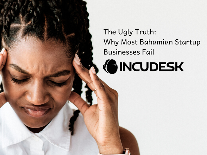 The Ugly Truth: Why Most Bahamian Start Up Businesses Fail